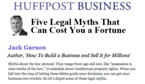Jack Garson breaks down common misconceptions about the law that, unchecked, can get you and your business into hot water.