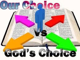 God's Choice is God's Will. Man can only choose.