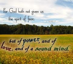 Fear is from Satan not God.