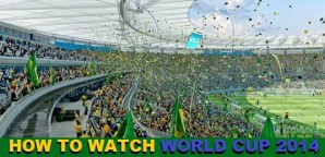Watch the world cup 2014 Live