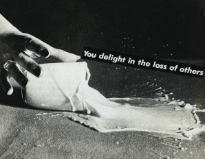 """Barbara Kruger, """"Untitled (You delight in the loss of others)"""", 1982 (© Barbara Kruger, Photograph Courtesy of Sprüth Magers Berlin London)"""